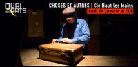 Choses et Autres | Compagnie Haut Les Mains