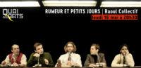 Rumeur et petits jours | Raoul Collectif