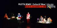 Piletta Remix | Collectif Wow !