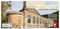 Industries en héritages, entre paysage et architecture