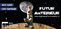 """Visite guidée de l'exposition """"Futur antérieur"""""""