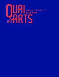 Quai des Arts 2019-2020