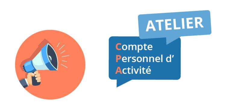Atelier «Créer et utiliser son compte personnel d'activité »