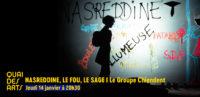 Nasreddine, le fou, le sage I Le Groupe Chiendent