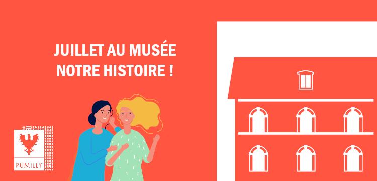Juillet au musée Notre Histoire !