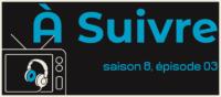 A suivre . . .  S08E03 (séries TV)