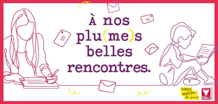 """À nos plu(me)s belles rencontres"""